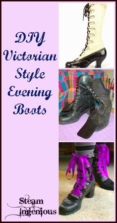 Tutorial: Modern Boots Into Victorian Evening Bootsby Steam Ingenious