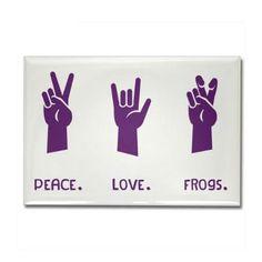 Peace. Love. Frogs.
