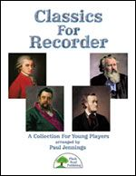 Classics For Recorder - by Paul Jennings - A Collection For Young Players - Playing music from great composers gives extra weight to the playing experience, and Paul Jennings is a master of making this music approachable for young players. Songs include: A Little Recorder Music (Eine Kleine Blockflötenmusik), Chester (A Revolutionary War Fantasy), Finale Maestoso (from Academic Festival Overture), Renaissance Dance (Ronde), Bridal Chorus (from Lohengrin), and A Night On Bald Mountain.