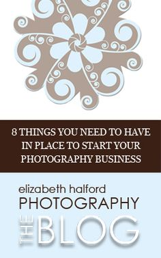 Do you want to make a business out of your photography? These are 8 things you need to have in place first.