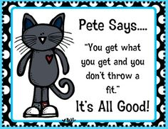 Pete the Cat .... You Get What You Get...