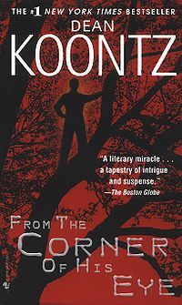 from the corner of his eye.. anything koontz is good.