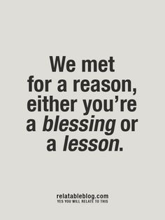 Blessing or lesson.