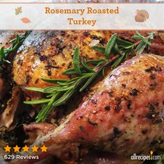 "Rosemary Turkey | ""GREAT RECIPE!!! Turkey is usually always dry. But not this one. It was moist and tasty. The flavors made the kitchen smell wonderful and the taste was exquisite."""