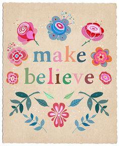 make believe - so sweet.