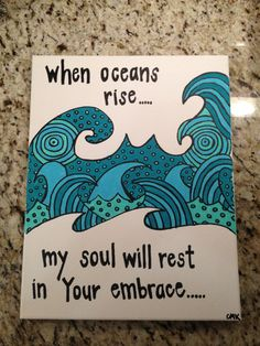 oceans hillsong...I want this! With real waves as the background canvas paintings, oceans hillsong lyrics, christian songs, oceans hillsong canvas, hillsong oceans, lyric painting hillsong, quot, ocean hillsong