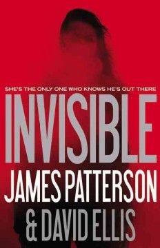 Invisible by James Patterson.  Click the cover image to check out or request the bestsellers kindle