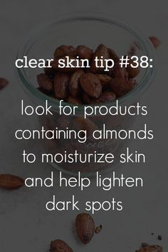 101 tips for clear skin - use products with almonds to help lighten dark spots