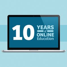 10 Years of Online Education (well, an infographic at least of what's happened in the last 10 years). 10 year