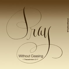1 Thessalonians 5:17, I'd like to mural that on a wall in the house