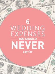 8 Wedding Expenses You Should Never Pay For