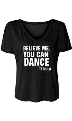 Believe me, you can dance - Tequila