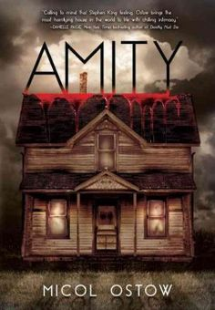 Amity by Micol Ostow - Two teens narrate the terrifying days and nights they spend living in a house of horrors.
