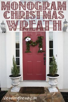 How to Make a DIY Monogram Letter Christmas Wreath | * View Along the Way * #12 Days of Christmas