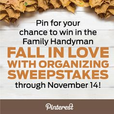 Enter our Fall in Love with Organizing contest here on Pinterest and you could win a $500 gift card to use on home improvement. Enter here by November 14--> http://sweeps.piqora.com/fall-in-love-with-organizing