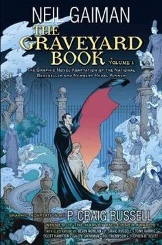 The Graveyard Book: Volume 1 by Neil Gaiman - Nobody Owens is a normal boy, except that he has been raised by ghosts and other denizens of the graveyard.