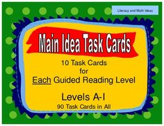 {Separate Main Idea Task Cards for Each Guided Reading Level} Levels A - I are included in this document.  90 Task Cards---10 per guided reading level --Students systematically review phonics sounds, sight words, and inference skills at INDIVIDUAL GUIDED READING LEVELS.  Guided reading resources for different reading levels at your fingertips.$
