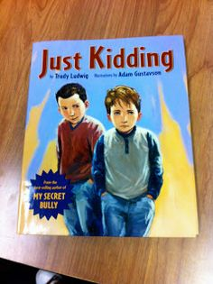 """JUST KIDDING - shows how some kids bully by making cruel comments and following that with """"Just Kidding!""""  Lesson ideas and resources at the back of the book."""