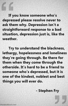 It is hard to be a friend of some one who is depressed. Not as hard as being depressed, but it is important for those of us with depression to have support.