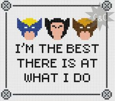 Wolverine quote 'I'm the best there is at what I by CapesAndCrafts, £2.30