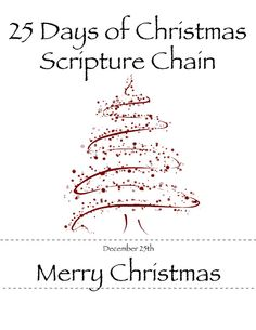 25 Days of Christmas Scripture Chain.  (This list uses the Book of Mormon for a few of the scriptures but those can be substituted using Bible scripture only).