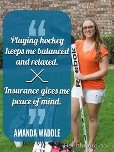 """Playing hockey keeps me balanced and relaxed. Insurance gives me peace of mind."" - Amanda Waddle."