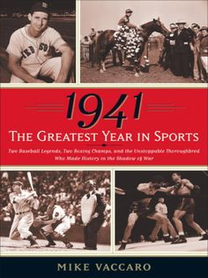 1941--The Greatest Year In Sports: In the summer of 1941, America paid attention to sports with an intensity that had never been seen before. World War II was raging in Europe and headlines grew worse by the day; even the most optimistic people began to accept the inevitability of the United States being drawn into the conflict. In sports pages and arenas at home, however, an athletic perfect storm provided unexpected--and uplifting--relief.