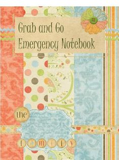 Grab and Go Emergency Notebook!