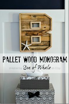 Wood Pallet Monogram - It All Started With Paint