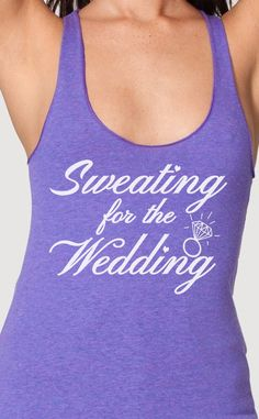 Sweating for the Wedding dress womens workout tank top bride to be racerback american apparel orchid athletic blue black s m l. $18.95, via Etsy.