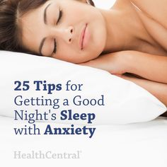 Stop letting anxiety get in your way from having a great night's sleep. Here are 25 tips for getting a great sleep at night, even if you do have anxiety.