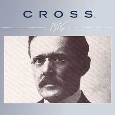 Pinterest Pin - As the second Boss to work for Cross; Walter R. Boss quickly learns the trade and has a passion to keep the Cross business alive, he purchases Cross in 1916 where it will remain in the Boss family until September 2013.