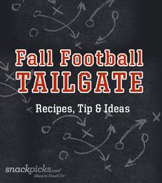 Fall Tailgating Recipes, Tips and More!