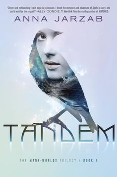 Tandem: The Many Worlds Trilogy Book 1 by Anna Jarzab  ON SALE NOW!