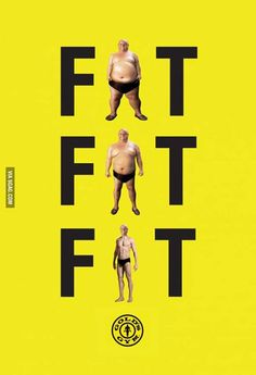 Print ad for Gold's Gym. Love the way you automatically read the third word different than the first!