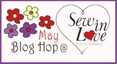 Sew in Love {with Fabric}: May Blog Hop: Day 3