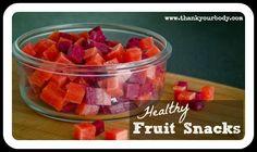 Easy, healthy fruit snacks!