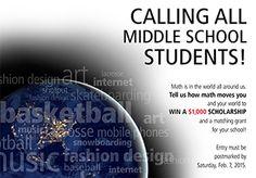 $1,000 MathMovesU Middle School Scholarship. Apply by Feb. 7.