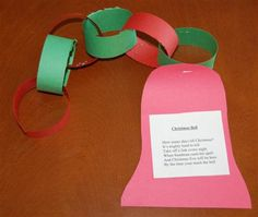 "Paper chain link ""how many days till Christmas"" Bell Craft - we do these every year with a star and poem from J's 3's class in 2005 :)"