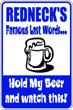 Redneck Hold Beer Sign