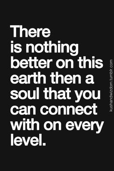 connected quotes, soul mates, better, thought, inspir