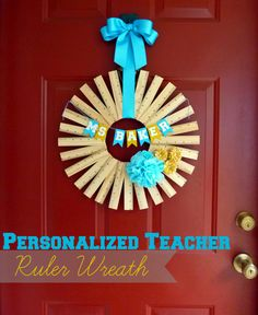 Teacher Gift Idea: Personalized Ruler Wreath from craftsunleashed.com