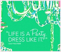 Life IS a party, dress like it!