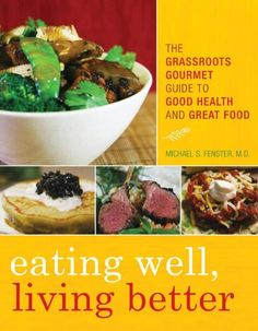 Christmas is coming!!! ONLY 21 days left!!! This makes a great prezzie!!! http://www.amazon.com/Eating-Well-Living-Better-Grassroots/dp/144221340XEating Well, Living Better: The Grassroots Gourmet Guide to Good Health and Great Food by Michael S. Fenster,http://www.amazon.com/dp/144221340X/ref=cm_sw_r_pi_dp_.YFNsb0MEV2YQ570