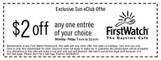 $2 off a breakfast entree at First Watch.  Coupon valid Monday-Friday.