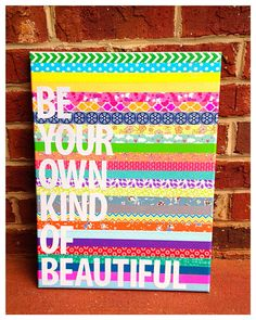 Be your own kind of beautiful canvas quote 12 x 16 washi