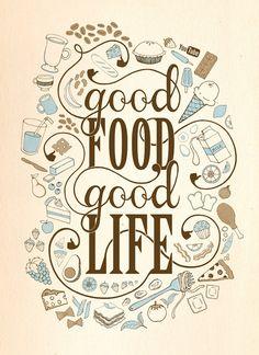 good FOOD.  good LIFE.