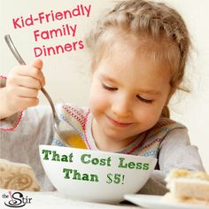 Easy, inexpensive dinners - all around $5 - that your whole family will gobble right up!