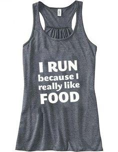 I Run Because I Really Like Food Tank Top - Running Shirt - Workout Shirt - Quote