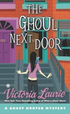 The Ghoul Next Door by Victoria Laurie | Ghost Hunter Mystery, BK#8 | Publisher: Signet | Publication Date: January 7, 2014 | www.victorialaurie.com | #Mystery #Paranormal